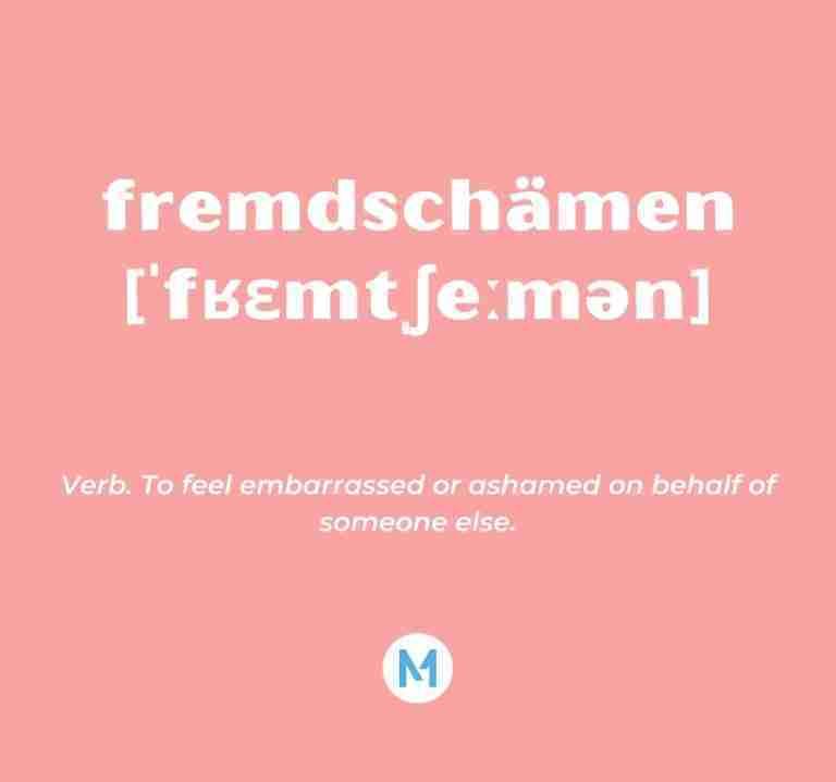 <i>Word of the Week:</i> fremdschämen [ˈfʁɛmtˌʃeːmən]